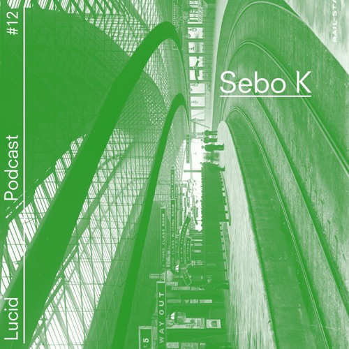 Lucid Podcast #12 - Sebo K