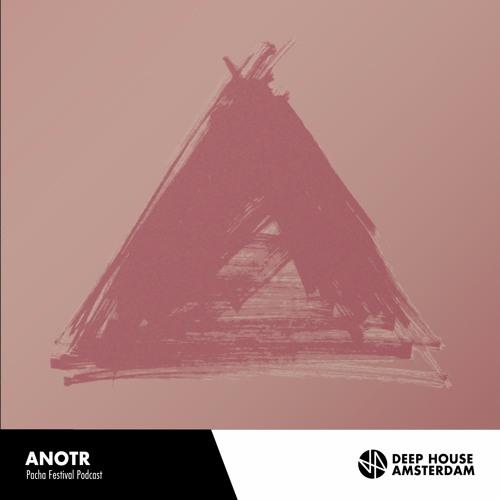 ANOTR - Pacha Festival Podcast
