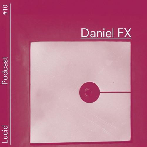 Lucid Podcast #10 - Daniel.fx
