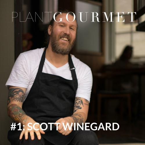 #1 - Scott Winegard - From Punk To Plant Food