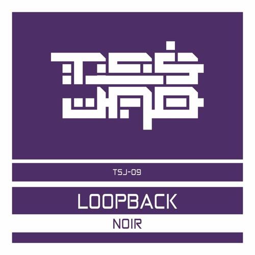 Loopback - Noir (Electronic Mind Expansion Remix)