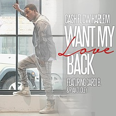 Want My Love Back Feat Cardi B and Ryan Dudley produced by Brandon Attmore & Cito on the beat