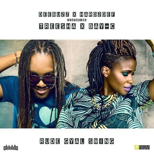 DeeBuzz & Hard2Def feat Treesha & Bay C - Rude Gyal Swing