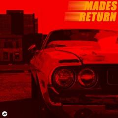 M.A.D.E.S - Return