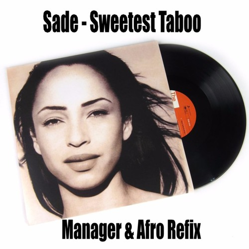 Sade - Sweetest Taboo (Manager & Afro Refix) by Manager