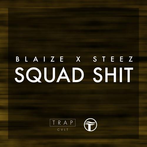 Blaize x Steez - Squad Shit