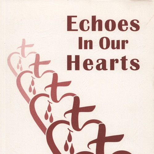 Echoes in Our Hearts: Story of the Five Martyrs of Charity