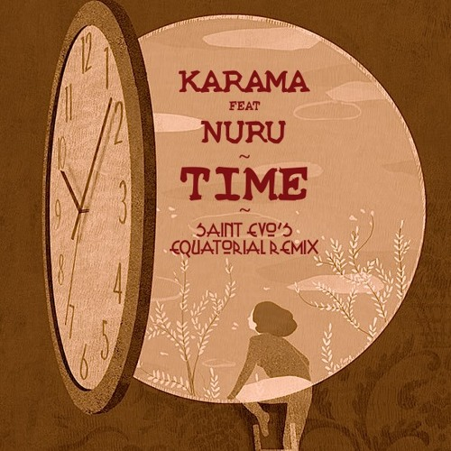 Karama Ft. Nuru - Time (Saint Evo's Equatorial Remix)