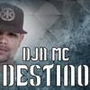 DJA MC - Destino