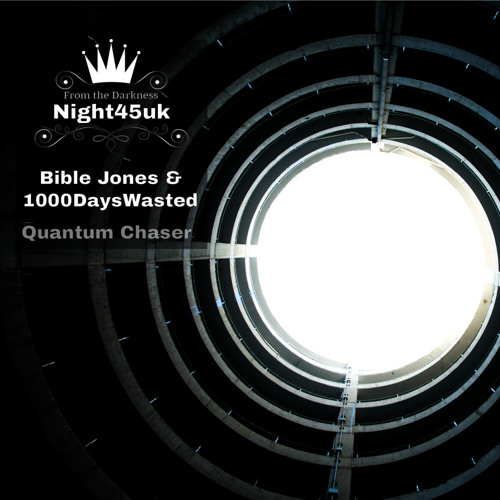 Bible Jones & 1000DaysWasted  - Quantum Chaser