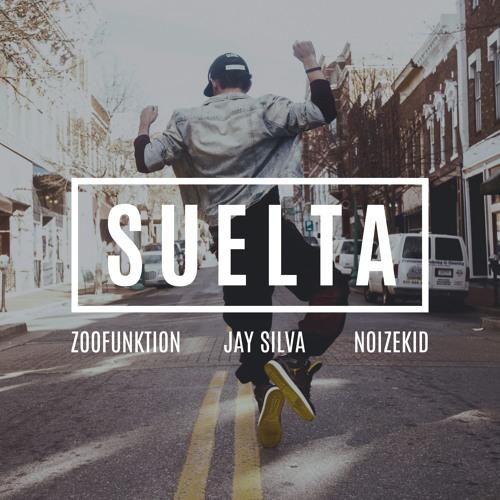 ZooFunktion, Jay Silva & NoizeKid – Suelta (Original Mix)