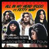 Fifth Harmony ft. Fetty Wap - All In My Head [ShadowReD & DJ Poun Remix]