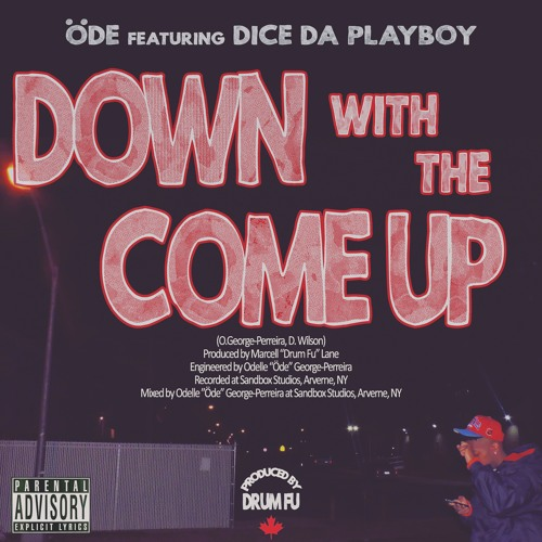 Down With The Come Up feat. Playboy Dice [prod. by Drum Fu]