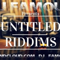Untitled Riddims 16' - @musicbyfamous on Twitter and IG