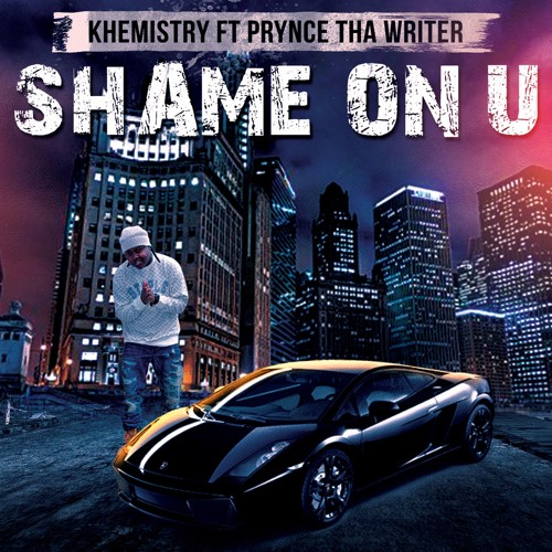 Shame On U feat. Prynce Tha Writer