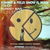 KSHMR And Felix Snow - Touch ft. Madi (HUNGRY MAN fun man Remix) [KSHMR's Remix Contest Winner]