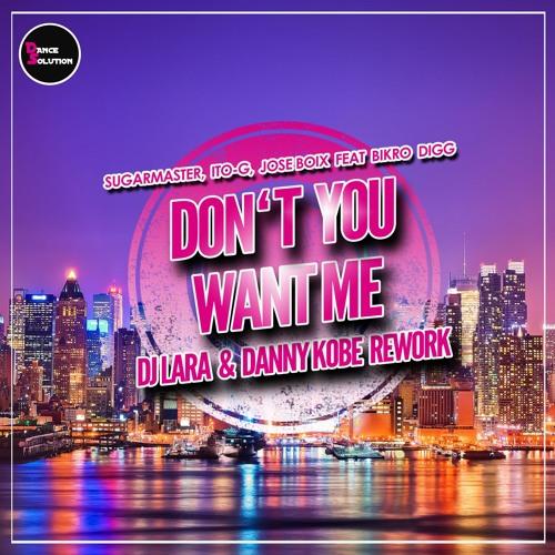 dan092mx :  Don't You Want Me (DJ Lara & Danny Kobe Rework)
