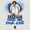 Deep Jahi   - Give Me Your Love