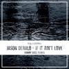 Jason Derulo If It Aint Love Sonny Bass Remix Mp3