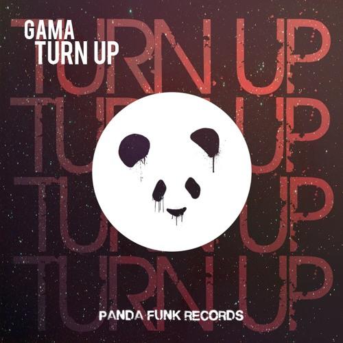 Gama - Turn Up (Original Mix)
