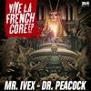 Dr. Peacock & Mr. Ivex - Vive La Frenchcore (Anthem 2016)