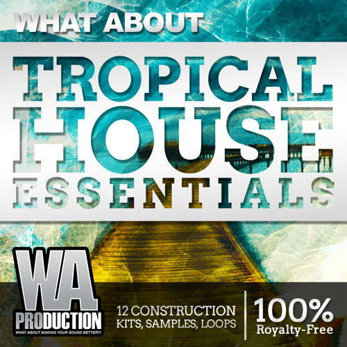 FREE Tropical House Essentials *Pump Your Sound EXCLUSIVE* [12 Kits, 400+ Presets & Loops]