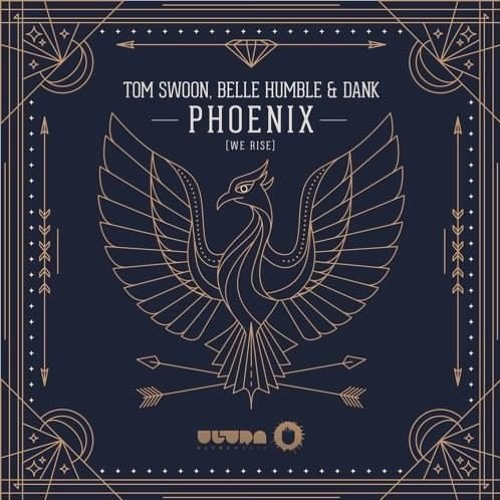Tom Swoon, DANK & Belle Humble - Phoenix (We Rise) {Ultra Music}