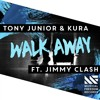 Tony Junior KURA Ft Jimmy Clash - Walk Away