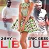 2Shy ft Eric Geso - LIB Jue