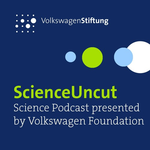 ScienceUncut - Science Podcast by Volkswagen Foundation