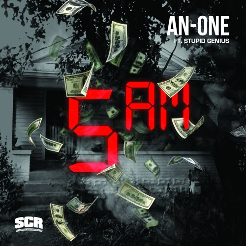An-One (Official Single) 5 A.M. ft. Stupid Genius Pd. by A Fost #SCR