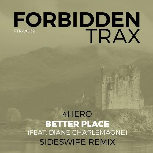 4Hero - Better Place (Sideswipe Remix)