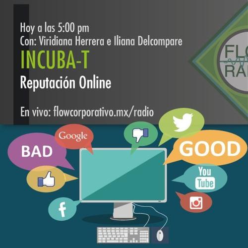 IncubaT 032 - Reputación Online