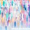 Colors Of The Wind (Cover by Tara Mahajan)