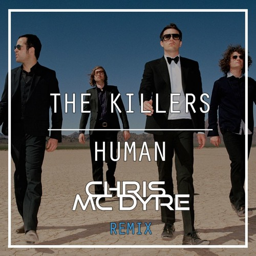 The Killers - Human  (Chris Mc Dyre Remix Edit) [Free Download]