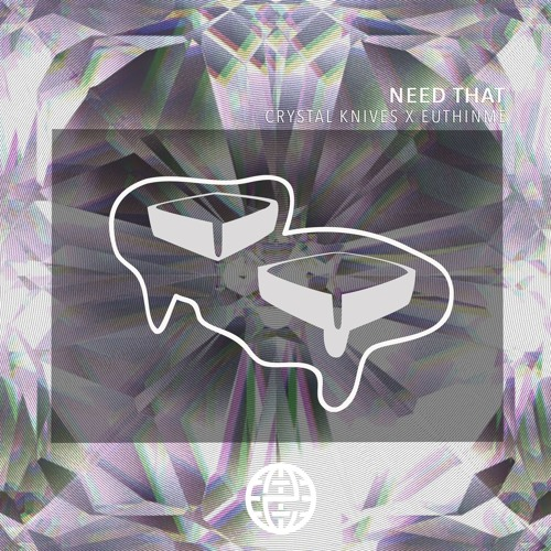 Crystal Knives x EuthInMe - Need That