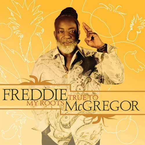 "Freddie McGregor ""True To My Roots"" [Big Ship Music / VPAL Music]"