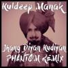 Download Kuldeep Manak - Jhang Diyan Kudiyan (PHANTØM REMIX) *FREE DOWNLOAD* Mp3