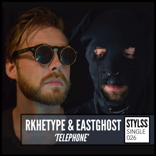 STYLSS Single 026: Rkhetype & EASTGHOST - Telephone
