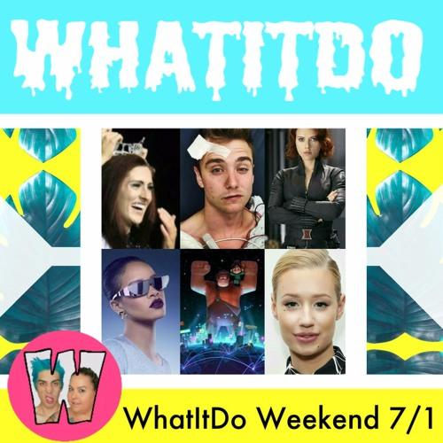 WhatItDo Weekend 7/1