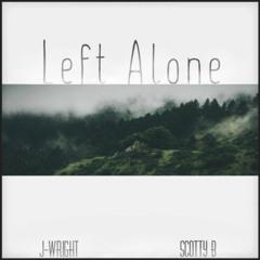 Left Alone (Feat. Scotty B)