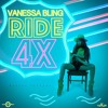 VANESSA BLING - RIDE 4x (CLEAN)