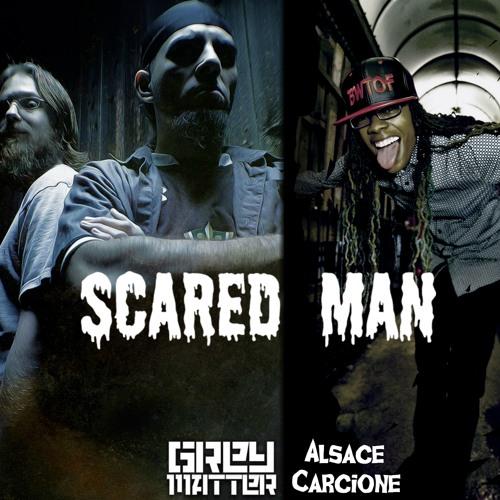 Scared Man featuring Alsace Carcione