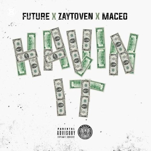 Future & Maceo - Havin It