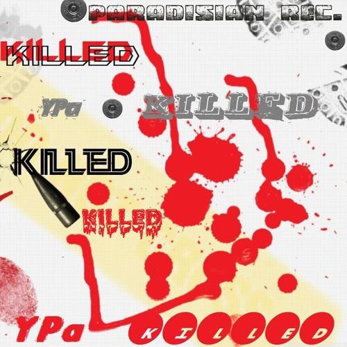 YPa - Killed