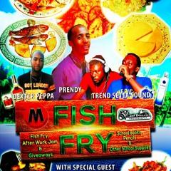 Prendy's Fish Fry Promo Mix By Dj Sixteen
