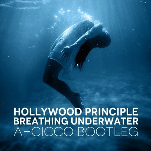 Hollywood Principle - Breathing Underwater (A-CicCo Bootleg) Artworks-000169830831-ke6h6l-t500x500