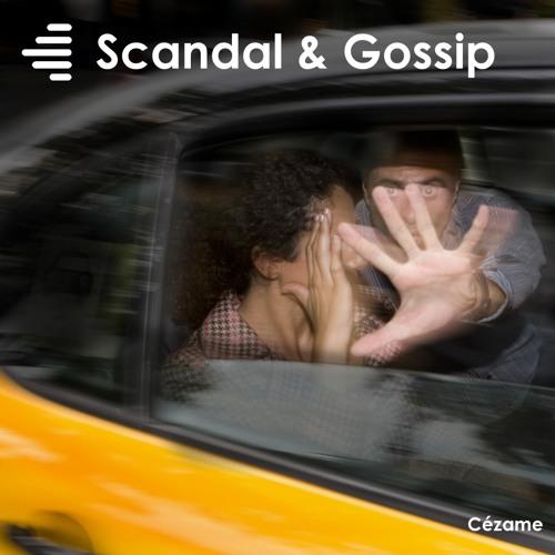 Scandal & Gossip