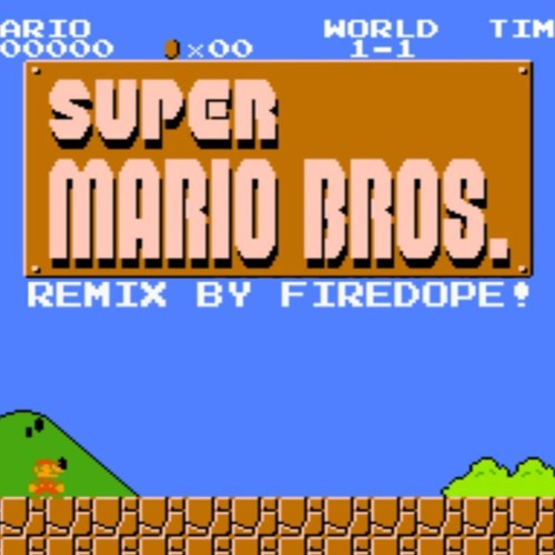 FireDope Super Mario Bros (title theme) Remix by FireDope soundcloudhot