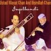 Download BHARABI  JUGALBANDI USTAD BISMILLAH KHAN & USTAD VILAYAT KHAN Mp3